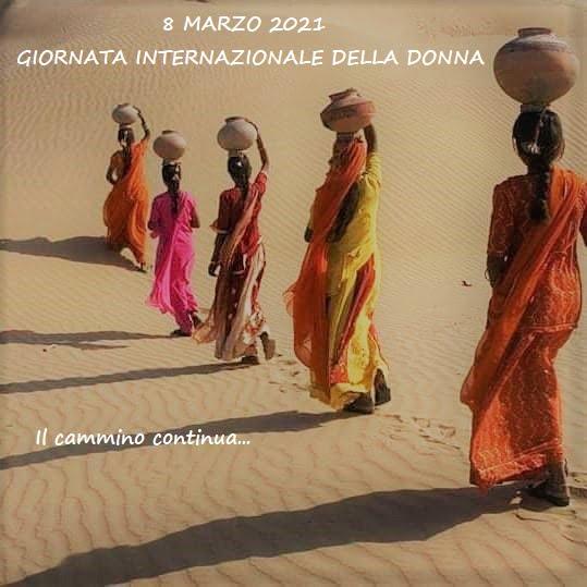 8 MARZO 2021 GIORNATA INTERNAZIONALE DELLA DONNA, IL CAMMINO CONTINUA